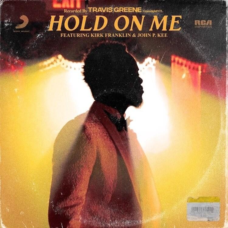 Travis Greene - Hold on Me ft. Kirk Franklin, John P. Kee