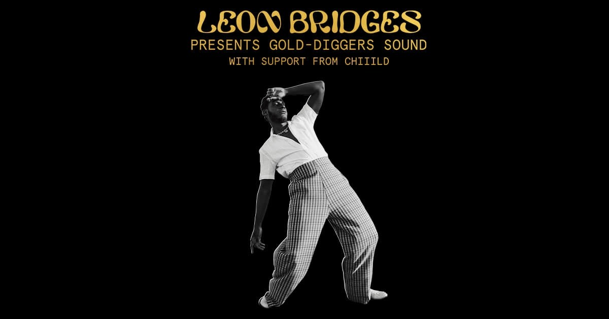 Leon Bridges Presents: Gold-Diggers Sound With Special Guest Chiiild