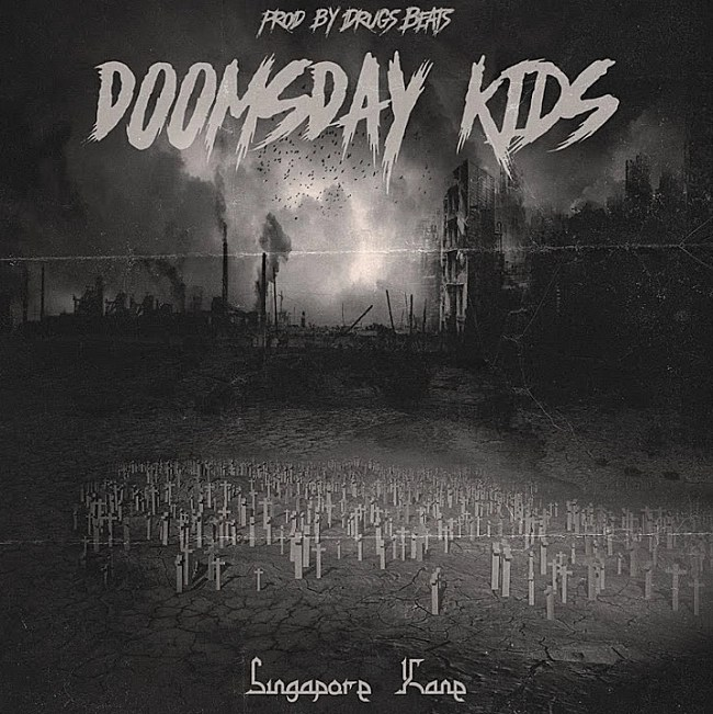 Singapore Kane - Doomsday Kids [The Apocalypse]