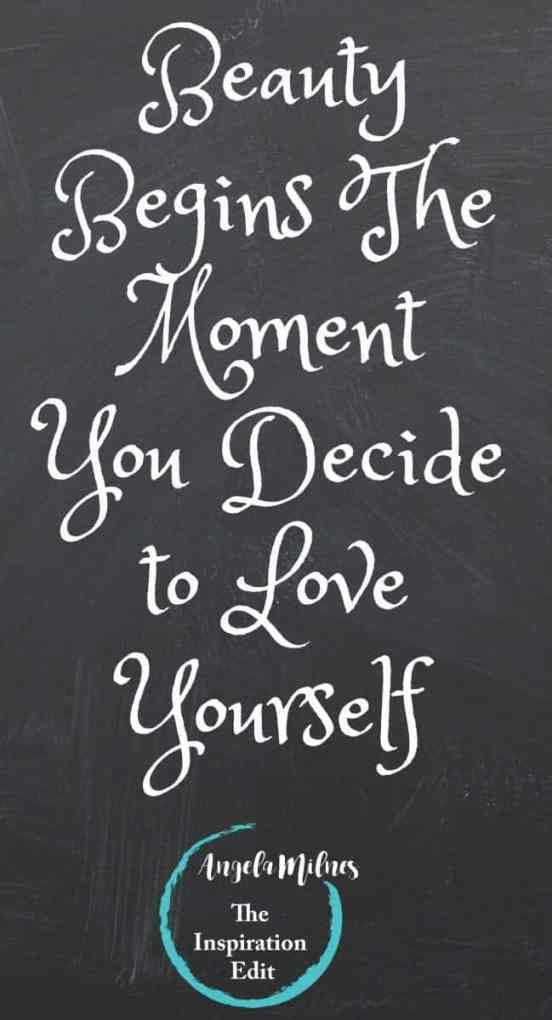quote  - Beauty Begins The Moment You Decide to Love Yourself