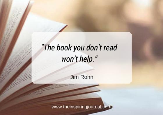 """The book you don't read won't help."" – Jim Rohn"