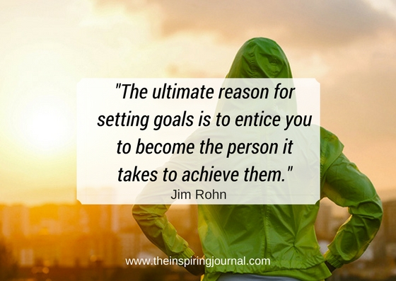 the ultimate reason for setting goals is to entice you to become the person it takes to achieve them - jim rohn quotes images