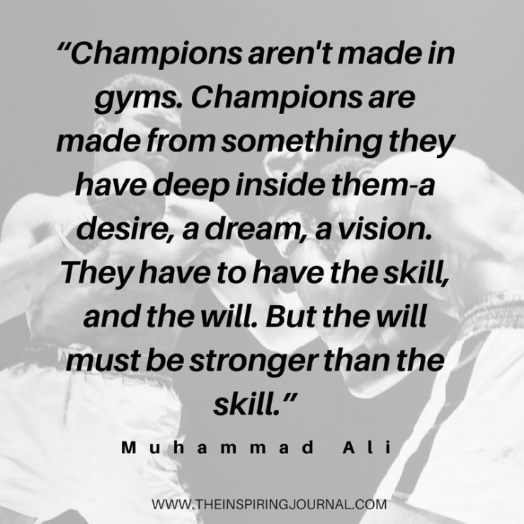 Champions aren't made in gyms - Muhammad Ali Quotes