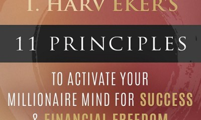 T. Harv Eker's 11 Principles To Activate Your Millionaire Mind For Success & Financial Freedom