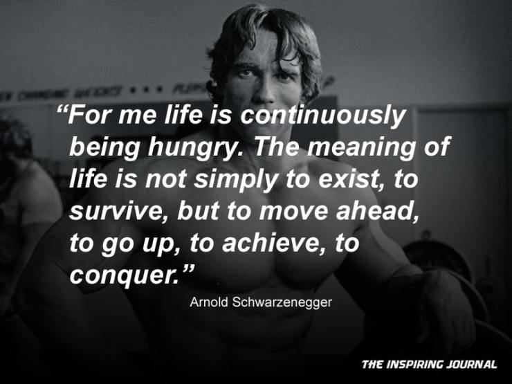 arnold schwarzenegger quotes about life success gym