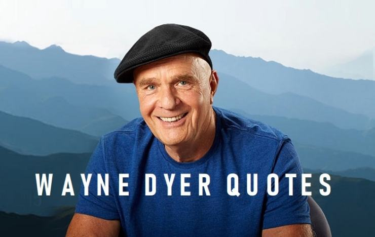 wayne dyer quotes on gratitude love change relationships happiness healing