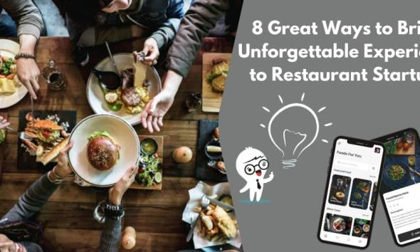8 Great Ways to Bring Unforgettable Experience to Restaurant Startups