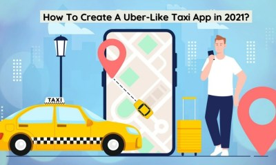 How To Create A Uber-Like Taxi App in 2021_