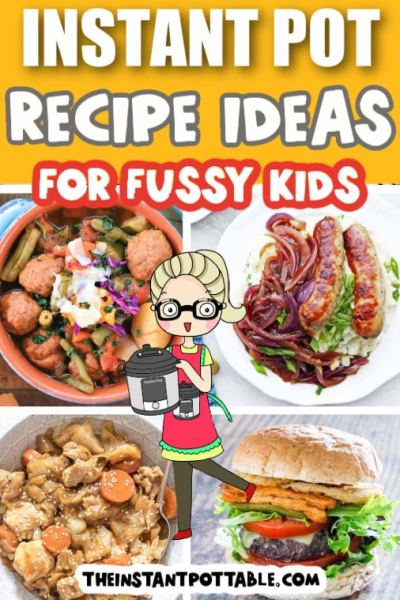 fussy-kids-recipes for the instant pot