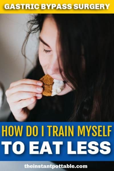 train myself to eat less