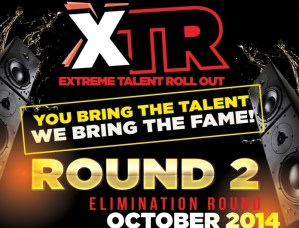 #XTR Round 2 Is Here! Bring The Talent, We Bring The Fame!