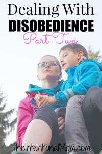 Dealing with Disobedience (Part Two)