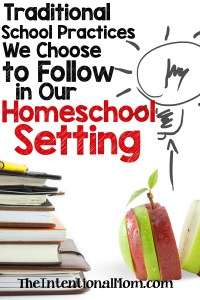 Traditional School Practices That We Choose to Follow in Our Homeschool