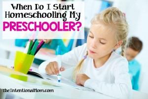 When Do I Start Homeschooling My Preschooler?