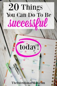 20 Things You Can Do to Be Successful Today