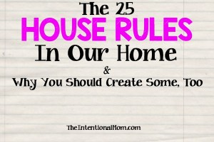 The 25 House Rules in Our Home (and Why You Should Create Some, Too)