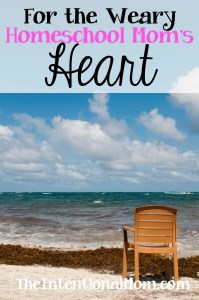 For the Weary Homeschool Mom's Heart