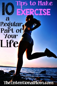 10 Tips to Make Exercise a Regular Part of Your Life