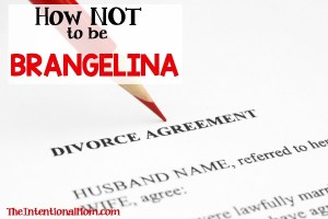 How NOT to Be Brangelina – Marriage Tips to Keep it Together