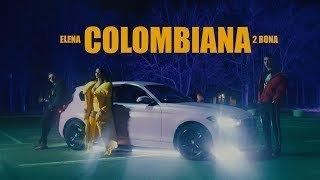 Elena x 2Bona – Colombiana (English Lyrics)