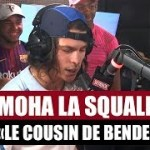 MOHA LA SQUALE Le Cousin de Bendero English lyrics