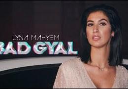 LYNA MAHYEM – Bad Gyal (English lyrics)