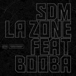 SDM – La Zone ft. BOOBA (English lyrics)