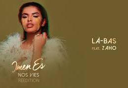 IMEN ES – Là bas ft. ZAHO (English lyrics)