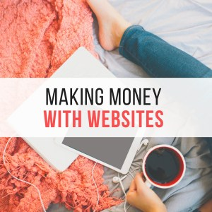 Making Money With Websites