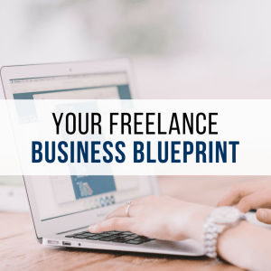 Your Freelance Business Blueprint