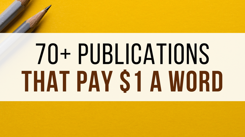 These 70+ Publications Pay $1 a Word (And They're Looking for Writers)