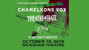 CHAMELEONS VOX | Theatre of Hate | Jay Aston | The Gathering @ The Rickshaw Theatre