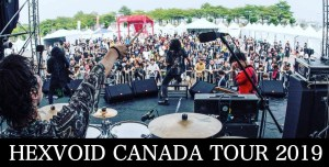 HEXVOID EASTERN CANADA TOUR 2019 @ Various across the country