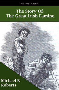 The Story Of The Great Irish Famine