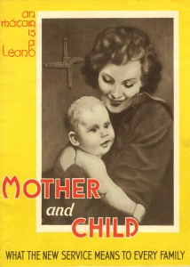 A booklet produced for the Mother and Child Scheme. It was never implemented, in the face of resistance from the medical lobby and the Catholic Church.