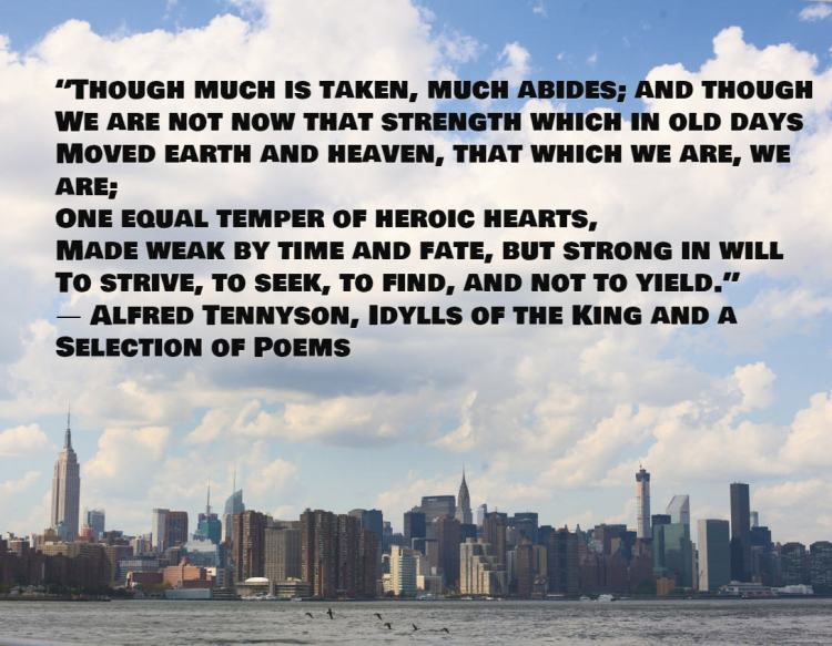 One equal temper of heroic hearts, Made weak by time and fate, but strong in will