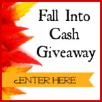 Fall Into Cash $750 Giveaway!