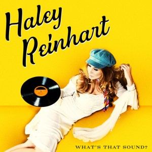 Haley Reinhart Announces New Album What's That Sound?