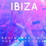 Ibiza beginners guide party island spain