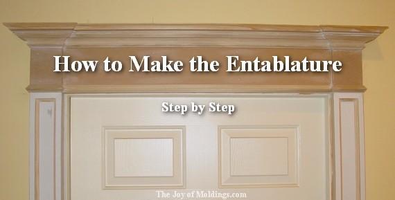 How To Make Door Trim 114 Entablature The Joy Of Moldings