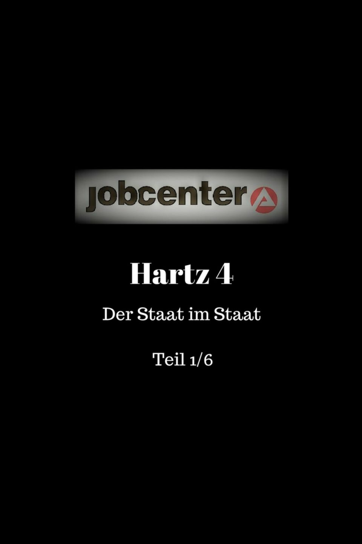 Hartz 4 - Der Staat im Staat