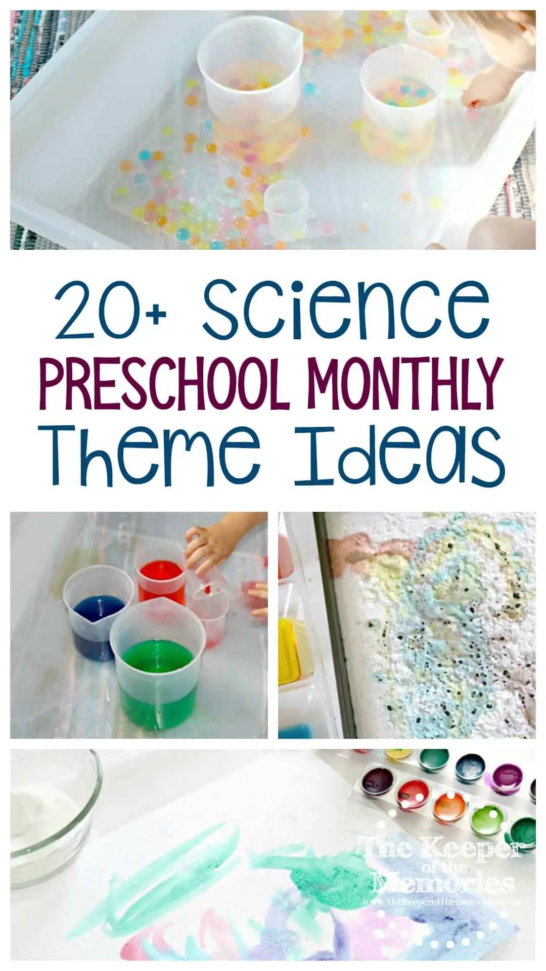 20 Science Preschool Monthly Theme Ideas