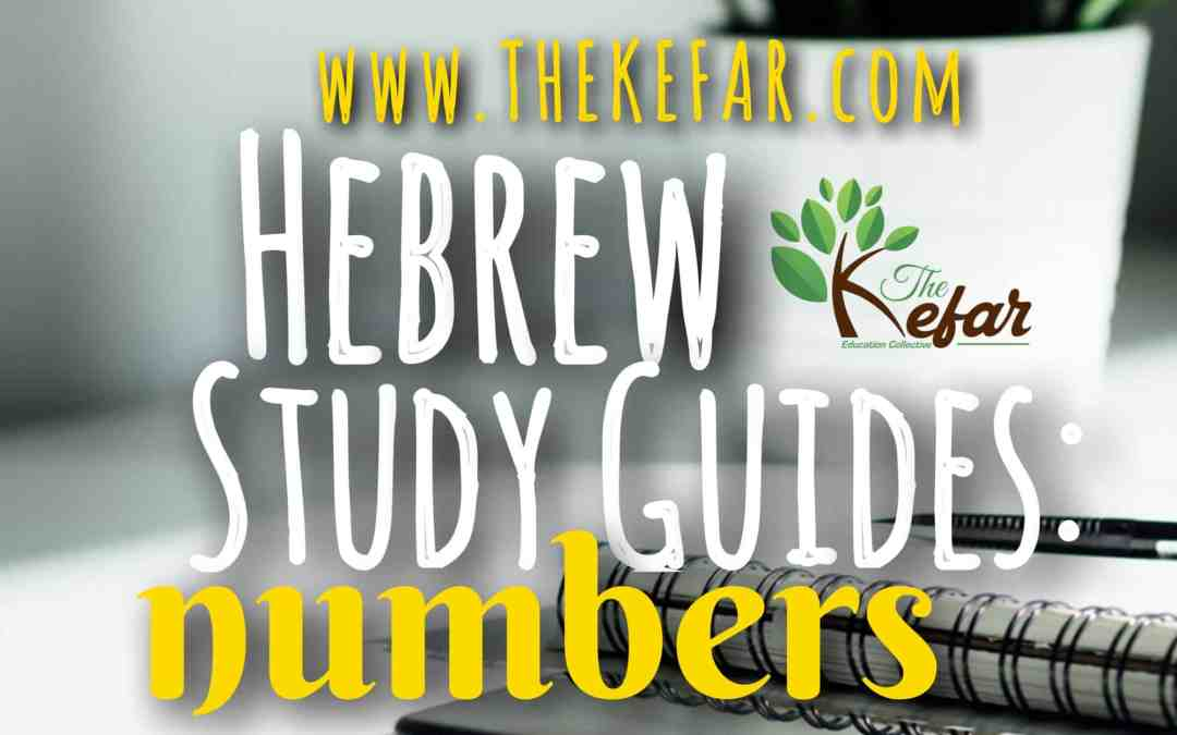 New Kefar Hebrew Study Guide – Numbers