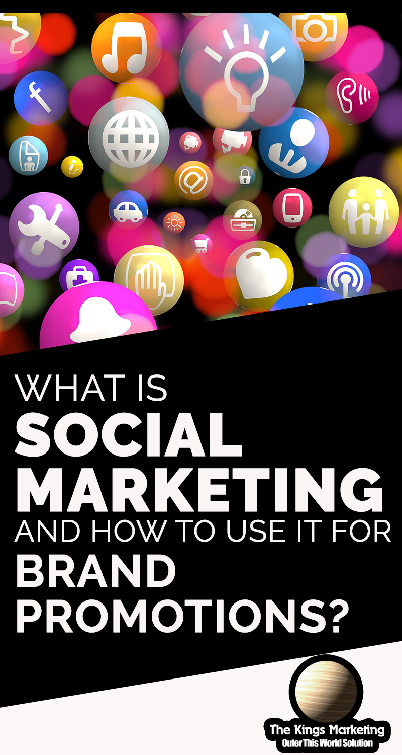 What Is Social Marketing and How to Use It for Brand Promotions?