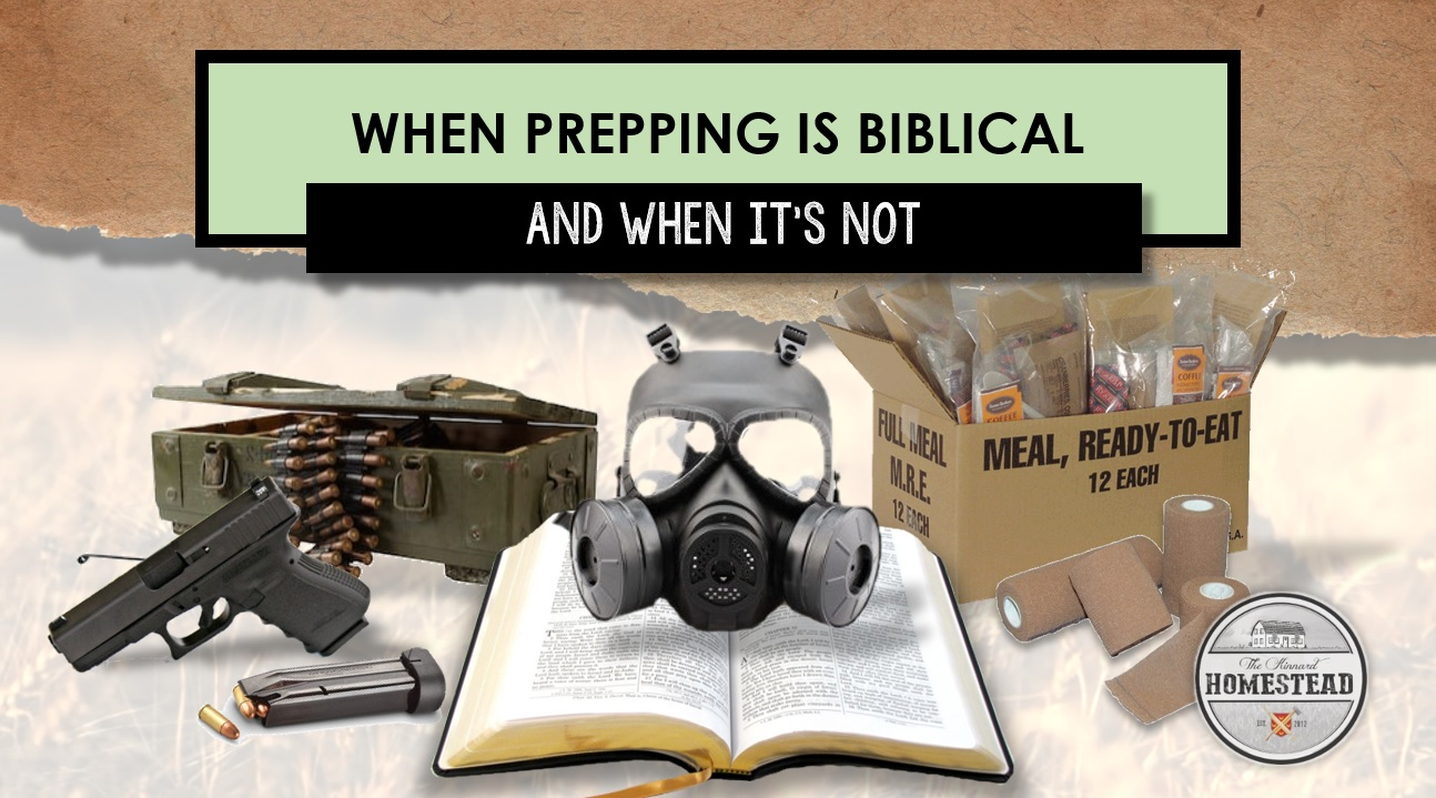 When Prepping is Biblical and When It's Not