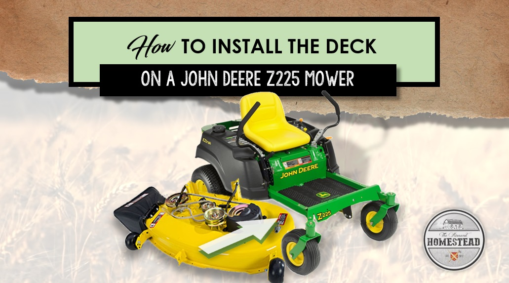 How to Install the Deck on a John Deere Z225 Mower