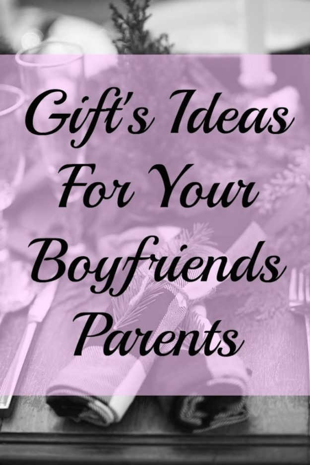 Gift S Ideas For Your Boyfriends Family