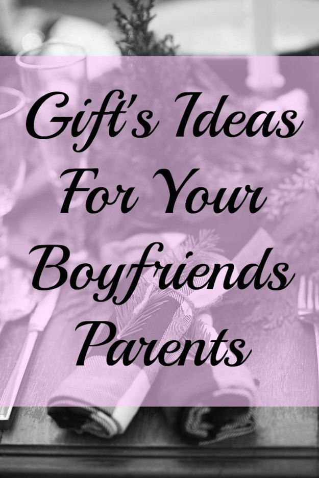 Gift's Ideas For Your Boyfriends Family
