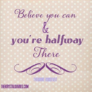 Believe You Can...