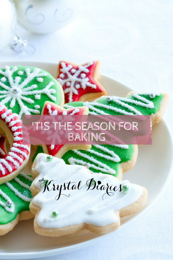 'Tis the Season for Baking & a Giveaway - The Krystal Diaries